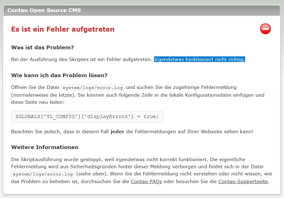 Contao Fehlermeldung - Es ist ein Fehler aufgetreten - Irgendetwas funktioniert nicht richtig